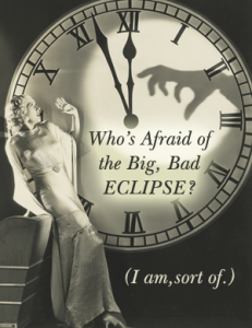 Who's Afraid of the Big, Bad Eclipse? - Big Sky Astrology with April